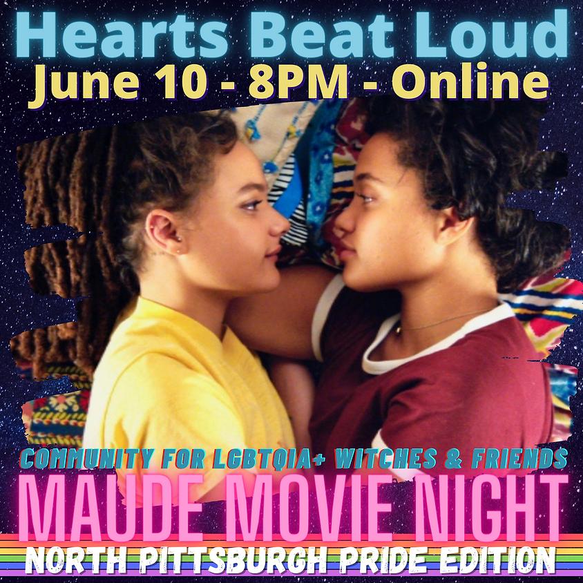North Pgh Pride - Maude Movie Night - Hearts Beat Loud
