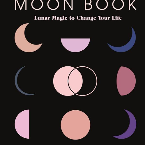 The Moon Book; Lunar Magic to Change Your Life