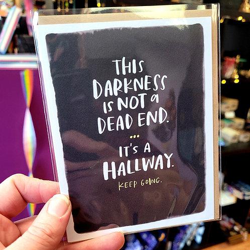 It's A Hallway Empathy Card