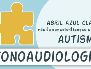 ESPECIAL - MÊS DE CONSCIENTIZAÇÃO SOBRE AUTISMO - ARTIGO 5 (Fonoaudiologia, comunicação e TEA).