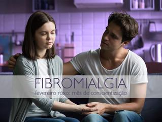 FIBROMIALGIA - UM DOS TEMAS DO FEVEREIRO ROXO