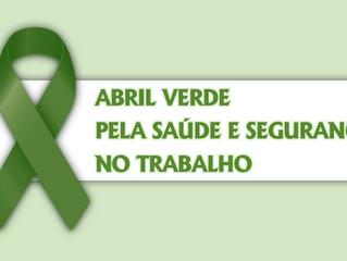 Abril Verde – Dia Mundial em Memória das Vítimas de Acidentes e Doenças do Trabalho e Dia Mundial da