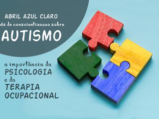 ESPECIAL - MÊS DE CONSCIENTIZAÇÃO SOBRE AUTISMO - ARTIGO 2 (Psicologia e Terapia Ocupacional)