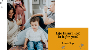 Life Insurance: Is it for you?