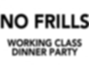 No Frills Working Class Dinner Party