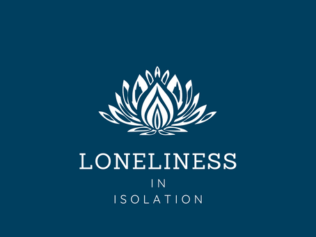 Loneliness in isolation