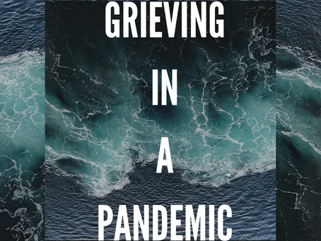 Grieving in a pandemic