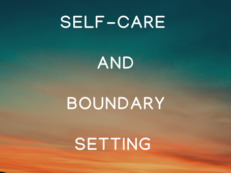 Self-care and Boundary setting.