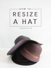 How to Resize a Hat