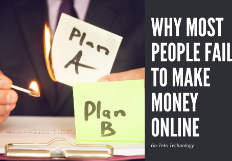 Why Most People Fail to Make Money Online