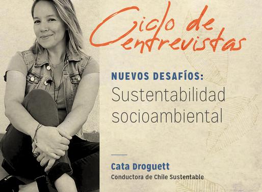 """Cata Droguett: """"Tomemos conciencia de que aquí somos invitados, no dueños del planeta"""""""