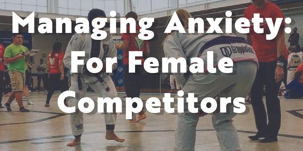 Managing Anxiety: For Female Competitors