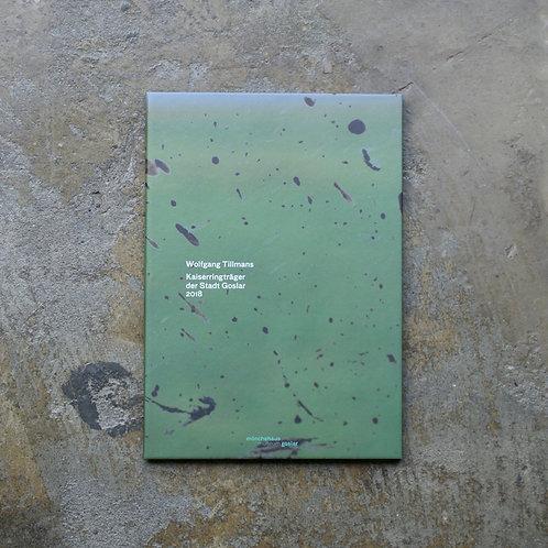 KAISERRINGTRÄGER DER STADT GOSLAR 2018 by Wolfgang Tillmans