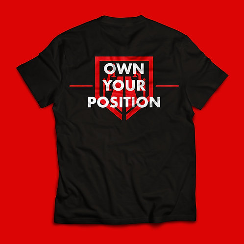 """Own Your Position"" T-Shirt"