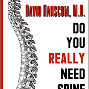 Do You Really Need Spine Surgery? by Dr. David Hanscom