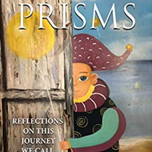 Prisms: Reflections on This Journey We Call Life by Dr. James Hollis