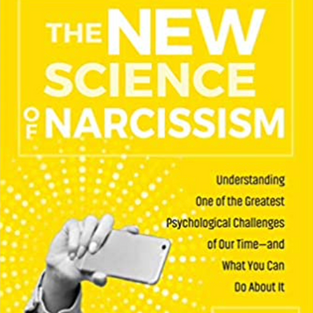 The New Science Of Narcissism by Dr. Keith Campbell