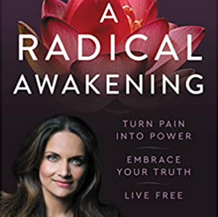 A Radical Awakening: Turn Pain into Power, Embrace Your Truth, Live Free by Dr. Shefali