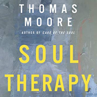 Soul Therapy: The Art and Craft of Caring Conversations by Thomas Moore