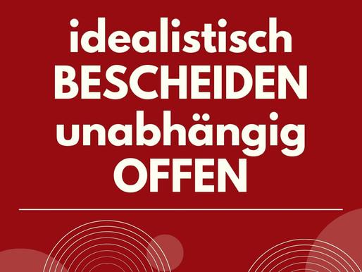 Was bist Du ? idealistisch, bescheiden, unabhängig, offen ?