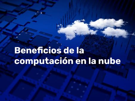 Beneficios de la computación en la nube