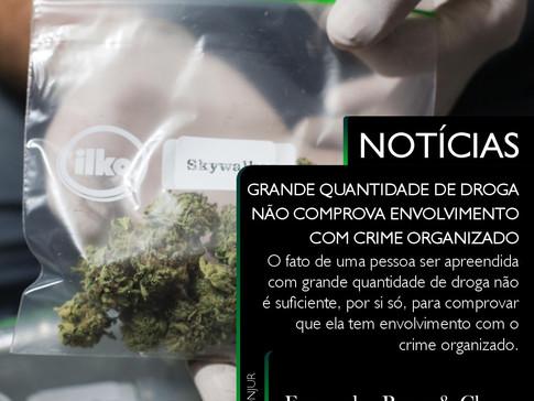 Grande Quantidade de Drogas - Tráfico - Crime Organizado