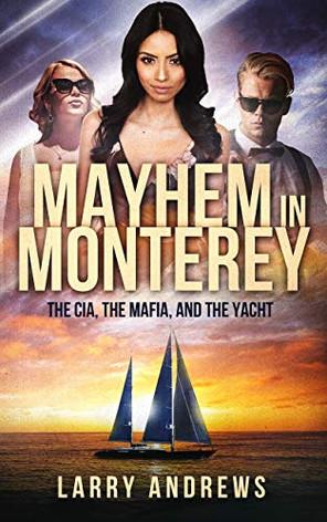 Mayhem in Monterey