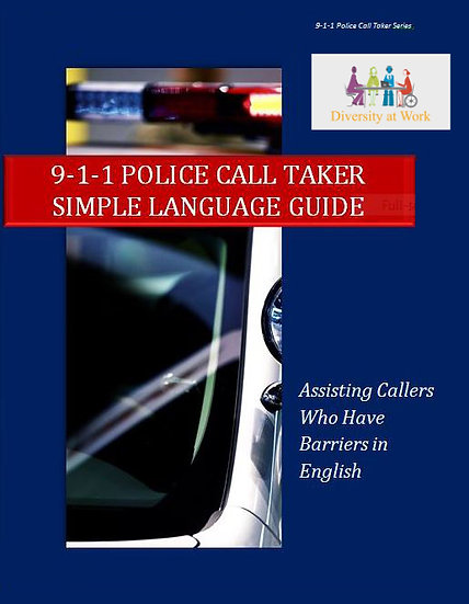 9-1-1 Police Call Taker Simple Language Guide