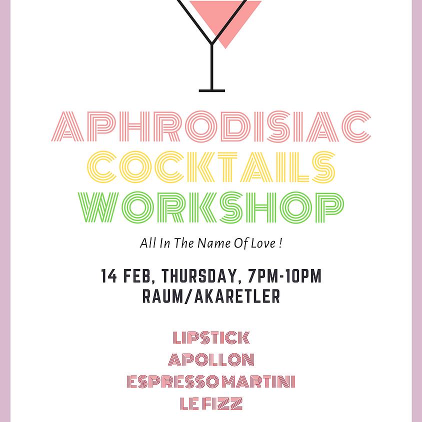 Aphrodisiac Cocktails Workshop