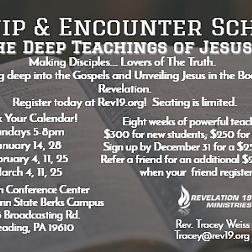 Equip & Encounter School:  The Deep Teachings Of Jesus