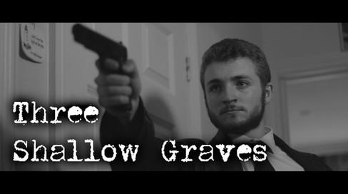 Three Shallow Graves