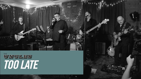 Too Late - The Uncles, live at the Green Bank
