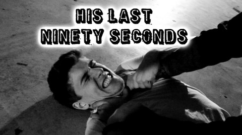 His Last Ninety Seconds