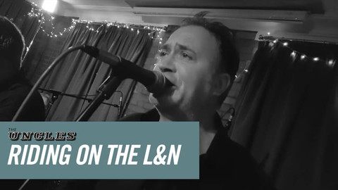 Riding on the L&N - The Uncles, live at the Green Bank