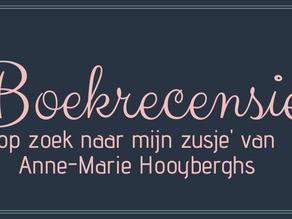 'op zoek naar mijn zusje' van Anne-Marie Hooyberghs - Boekrecensie