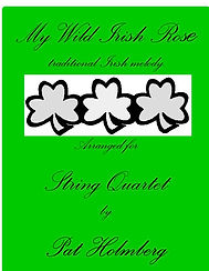My Wild Irish Rose for String Quartet co