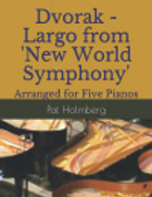 Five Pianos - Dvorak - Largo from New Wo