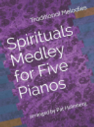 Spirituals Medley for Five Pianos