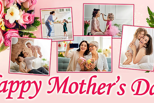 Mother's Day Banner 2'x4' - add 5 of your own photos!