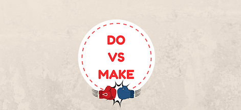 Do vs Make Image - July 17 2020.png