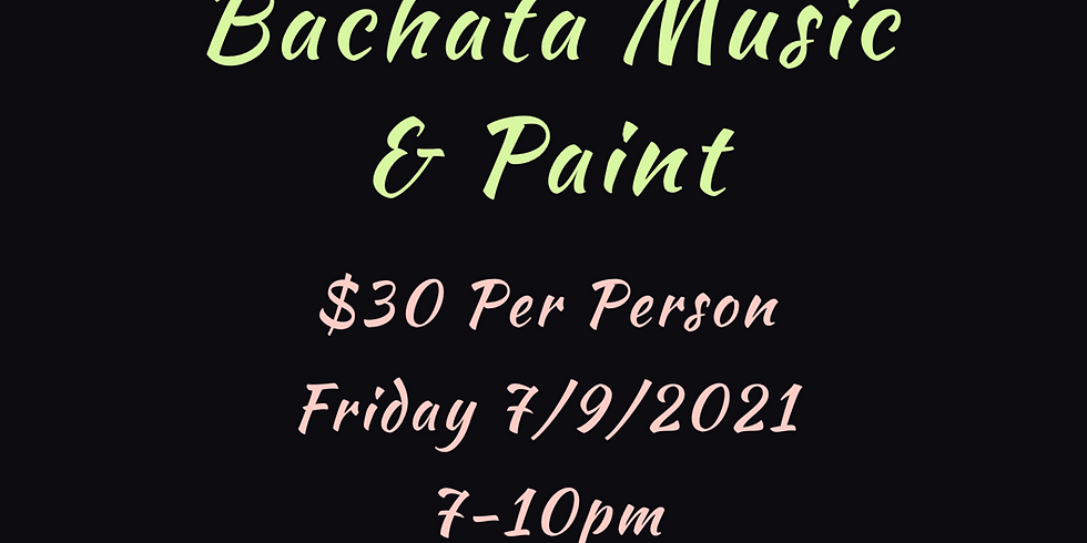 Bachata Music & Paint