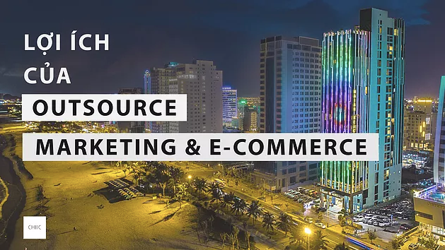 Lợi ích của Outsource Marketing & Ecommerce