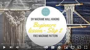 Beginners Lessons - Step 2 Free Macrame Pattern and Full Tutorial