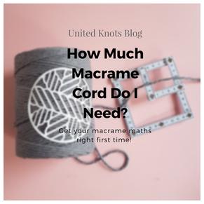FAQ 1- How Much Macrame Cord Do I need?