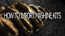 HOW TO DOWNLOAD AND IMPORT MASCHINE KITS