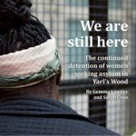 """""""There are many vulnerable women in Yarl's Wood – we are still here."""""""