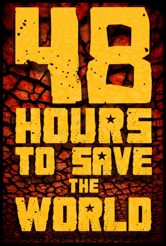 48 Hours to Save the World