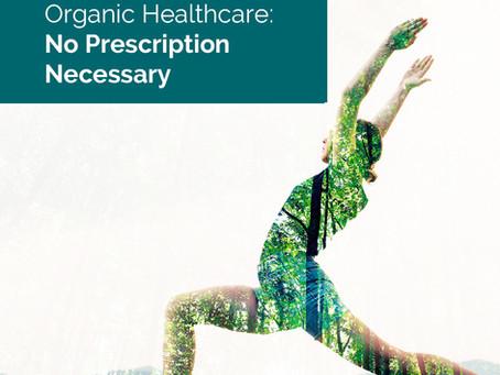 Organic Healthcare: No prescription Necessary