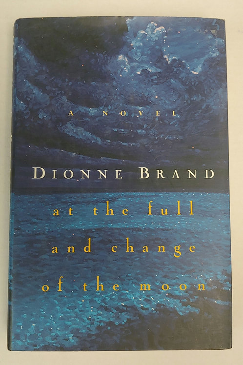 At the Full and Change of the Moon- Dionne Brand
