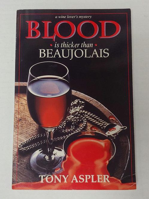 Blood is Thicker than Beaujolais- Tony Aspler
